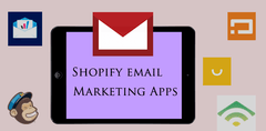 Best Shopify Email Marketing Apps for eCommerce 2017