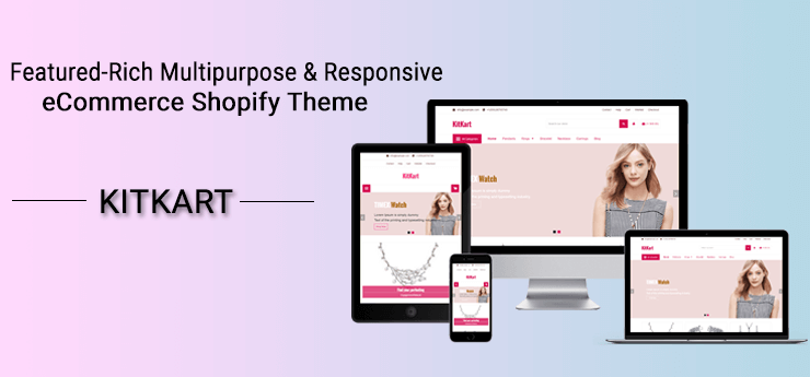 Best Featured-Rich Responsive eCommerce Shopify Theme - KitKart