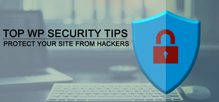 Ultimate WordPress Security Tips To Protect Your Site From Hackers