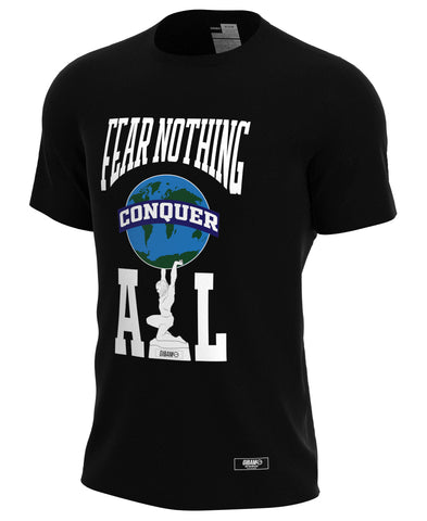 Fear Nothing Conquer All Tee