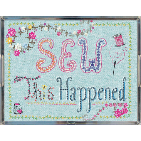 'Sew This Happened' Acrylic Tray