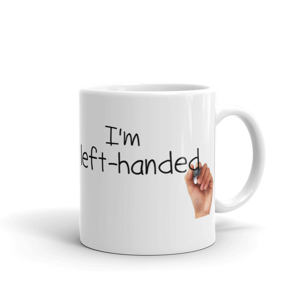 I'm Left Handed Coffee Mug