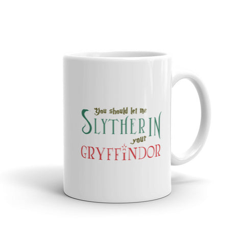 Let me Slytherin your Gryffindor