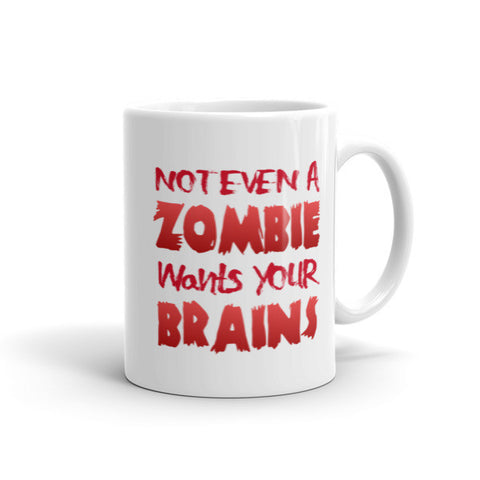 Not Even A Zombie Wants Your Brains
