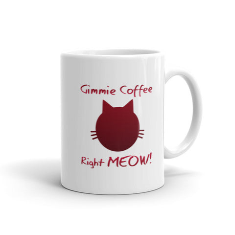 Gimmie Coffee Right MEOW!