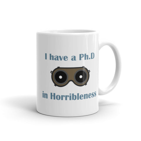 I have a Ph. D in Horribleness