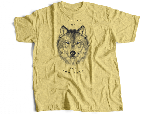 Choose The Wolf You Feed - T Shirt