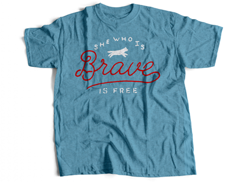 She Who Is Brave Is Free - T Shirt