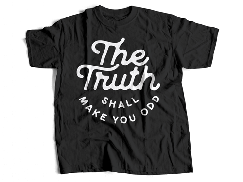 The Truth - T Shirt