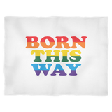 Born This Way White Blanket