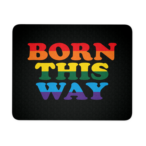 Born This  Way  Mousepad