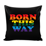 Born This Way Black Pillow Cover