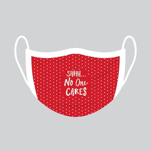 Shhh No One Cares Screen Print Mask - One Size Fits Most