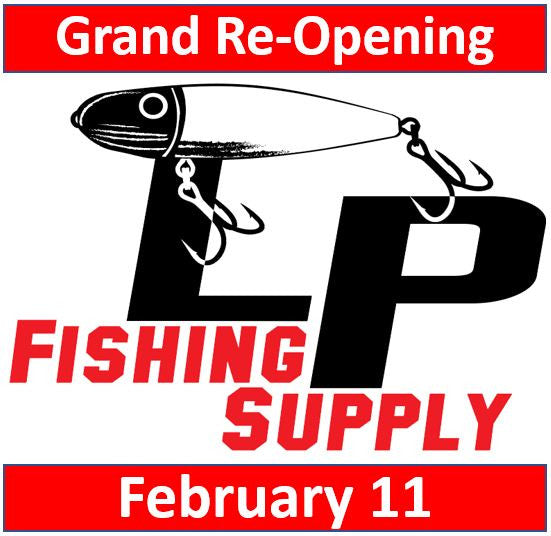 LP Fishing Supply Grand Re-Opening!