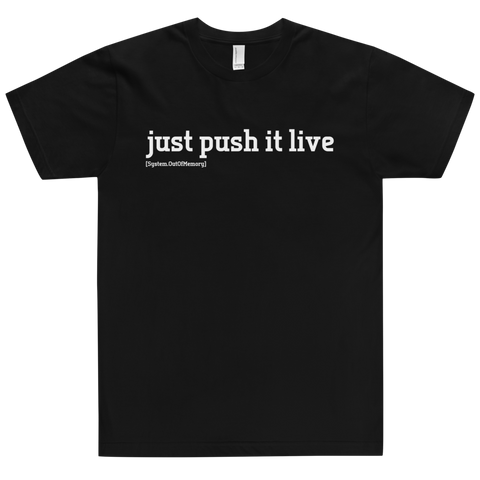 Just Push It Live Shirt