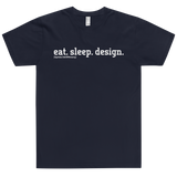 Eat. Sleep. Design. Shirt