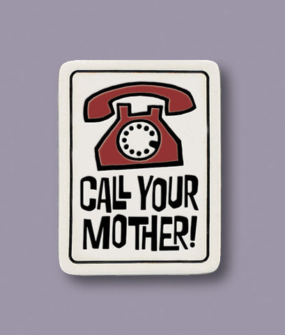 Spooner Creek Magnet - Call Your Mother