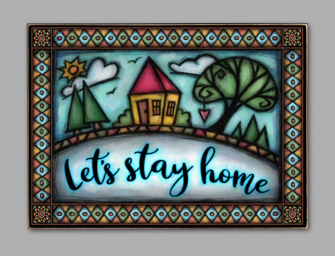 Let's Stay Home Printed Wall/Desk Art