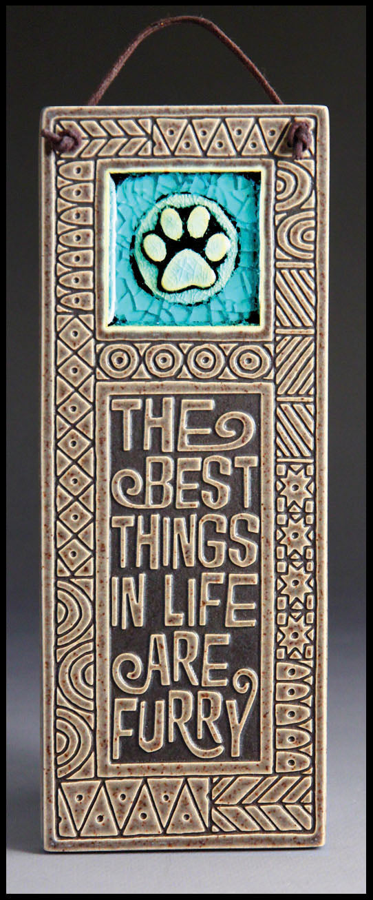 Macone Clay Tile with Glass - Best Things in Life are Furry