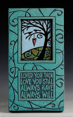 Macone Clay Tile - Love You Still