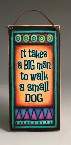 Michael Macone Small Wood Sign - Big Man Small Dog
