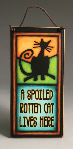 Michael Macone Small Wood Sign - Spoiled Rotten Cat