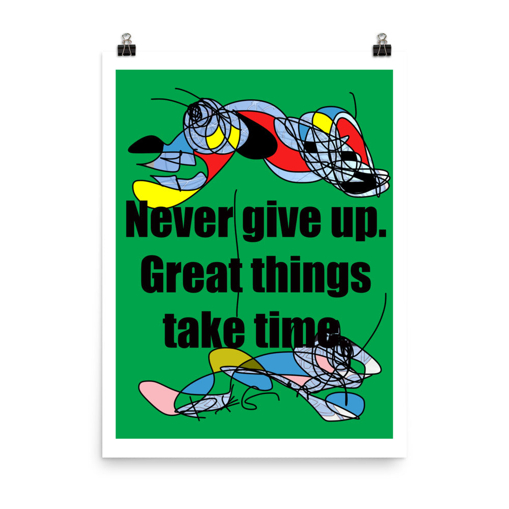 "Never Give Up Great Things Take Time - Green Art Print 18""x24"" / 45.7 x 60.9 cm"
