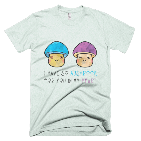 I Have So Mushroom In My Heart-Men's (unisex) - The Gorillas Den