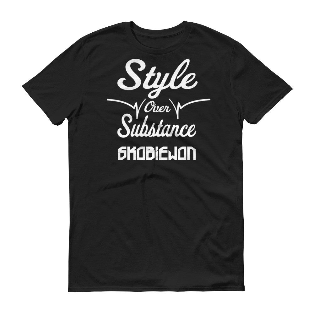 Style Over Substance t-shirt