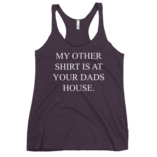 YOUR DADS HOUSE - Women's Racerback Tank - GIRLFRIEND