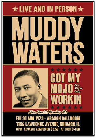 Muddy Waters - Got My Mojo Workin - Aragon Ballroom, Chicago 1973 Limited Edition Print