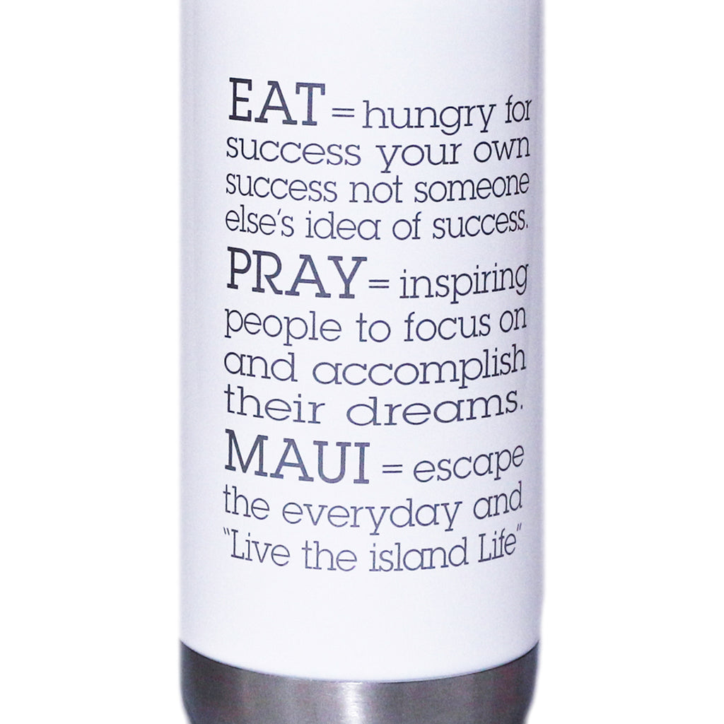 EAT PRAY MAUI® Bottle - WHITE