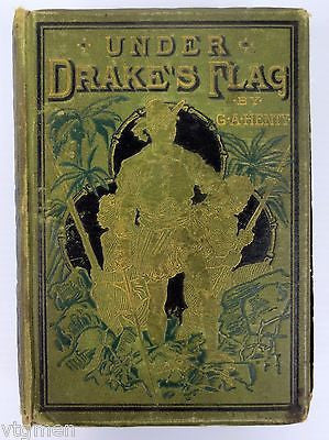 Antique 1883 Under Drake's Flag Book by Henty, Illustrated, London Blackie & Son