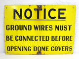 Vintage Warning Sign Porcelain 28 X 20 inches Electricity Notice Ground Wires