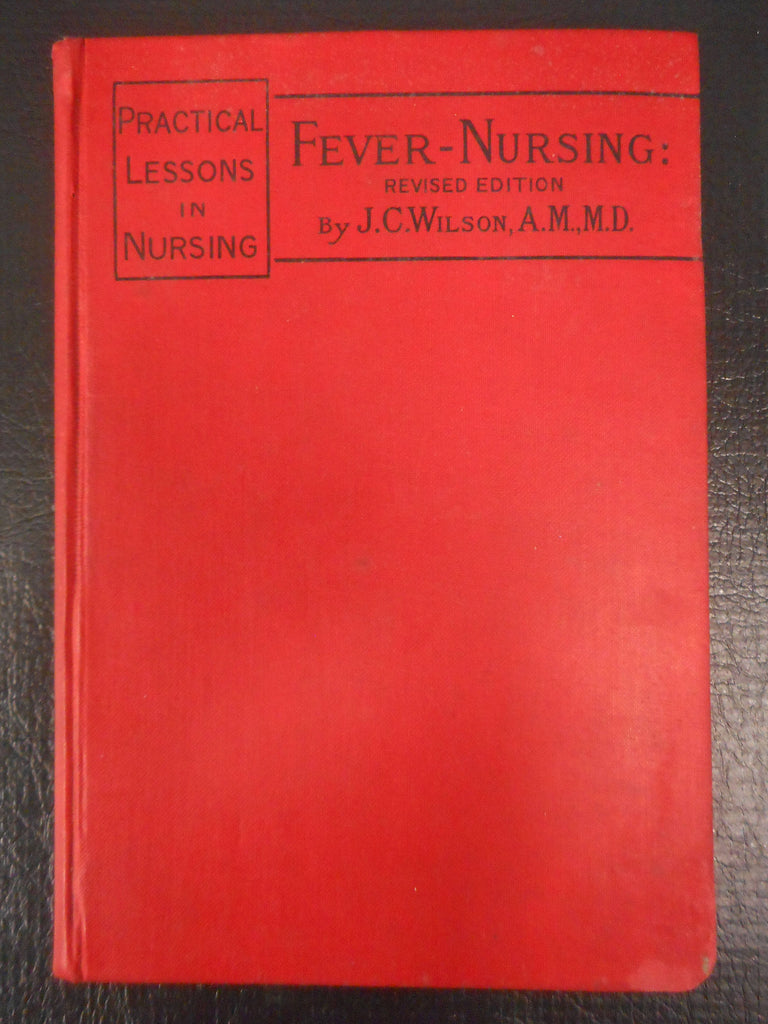 Antique 1899 Medical Book Guide on Fever-Nursing by J.C. Wilson, Practical Lessons In Nursing, Typhoid, Typhus, Pneumonia, Scarlet Fever