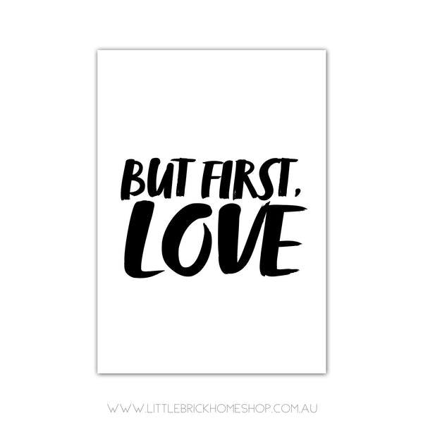 BUT FIRST LOVE