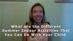 What are the Different Summer Indoor Activities That You Can Do With Your Child