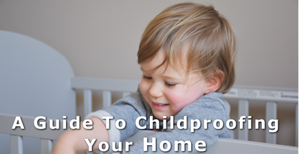 A Guide To Childproofing Your Home