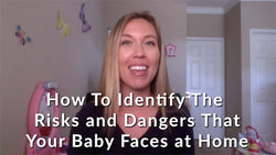 How To Identify The Risks and Dangers That Your Baby Faces at Home