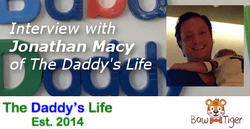 Interview with Jonathan Macy of The Daddy's Life