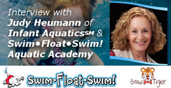 Interview with Judy Heumann of Infant Aquatics℠ and Swim•Float•Swim! Aquatic Academy