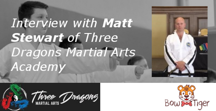 Interview with Matt Stewart, IV Dan of Three Dragons Martial Arts Academy