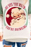 He Sees You Drinking Santa Tee