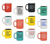 Funny Classic Coffee Mugs [All Styles]