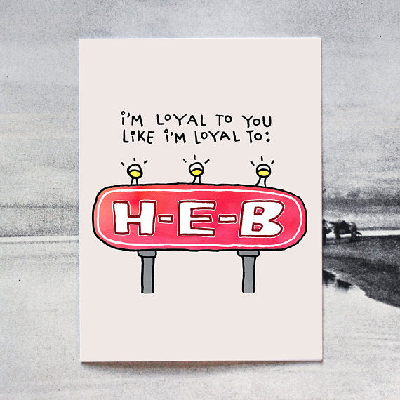 Loyal As HEB Card
