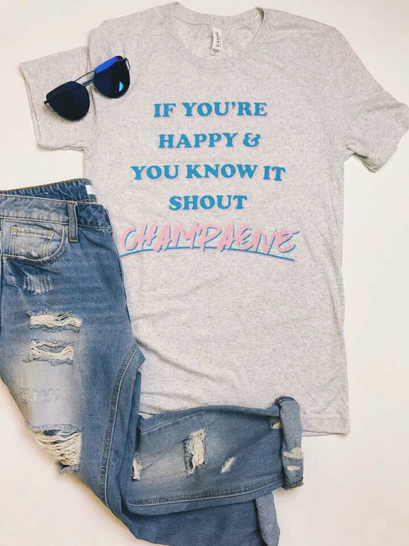 If You're Happy & You Know It Champagne Tee