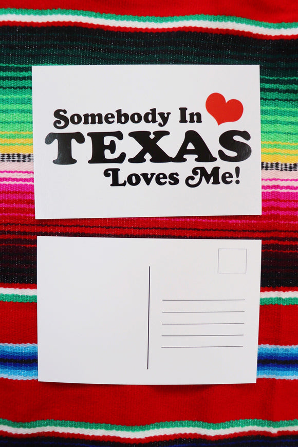 Somebody In Texas Loves Me Postcard