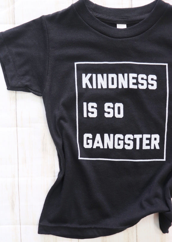 Last Call Kindness is so Gangster Children's Tee