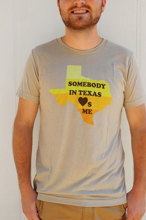 Somebody in Texas Loves Me Tee