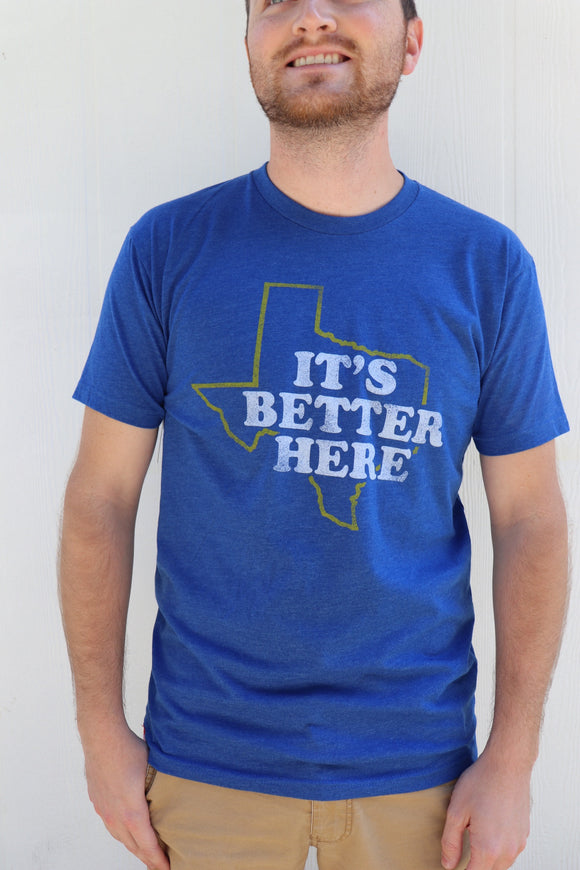 Last Call It's Better Here in Texas Tee